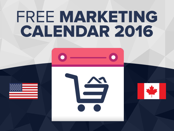 Free 2016 Marketing Calendar – Plan Ahead for Your Online and Retail Promotions in the USA and Canada!