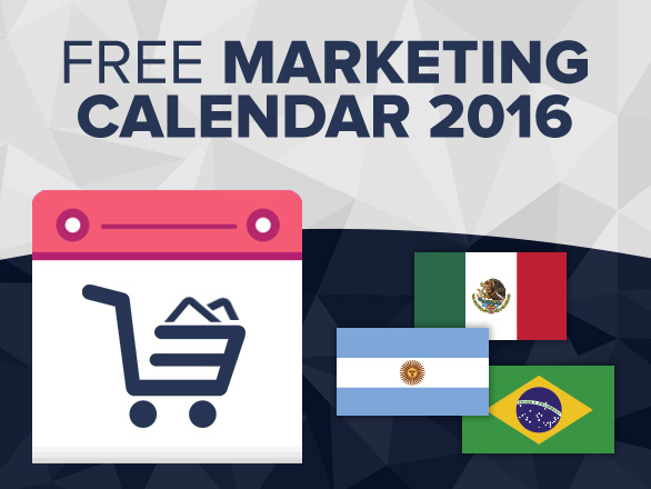 2016 Online Retail Marketing Calendars For Latin America