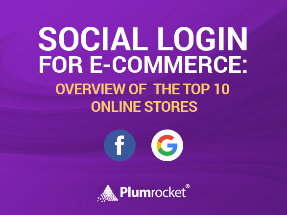 Social Login for E-Commerce: Overview of the Top Online Stores