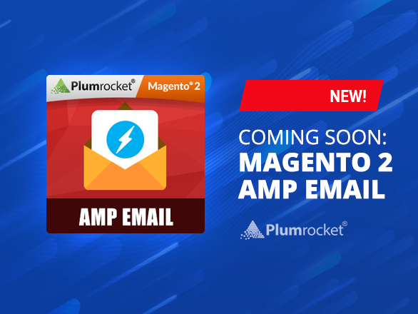 Coming Soon: Magento 2 AMP Email Extension Is Just Around the Corner