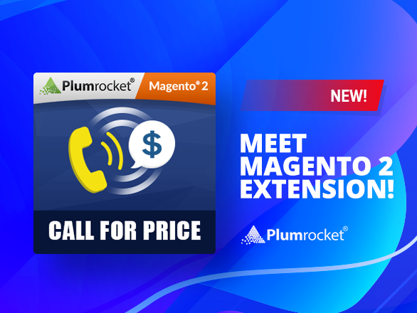 Stunning News! Magento 2 Call for Price Extension is Available!