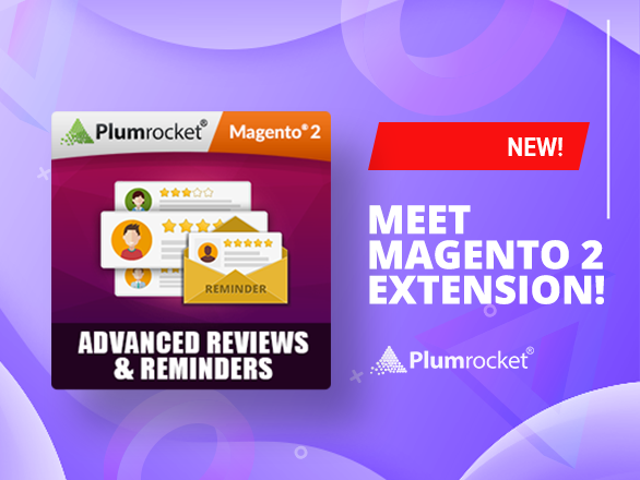 Hot News: Introducing Magento 2 Advanced Reviews & Reminders Extension