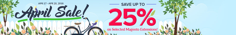 April Sale! Save Up to 25% on Selected Magento Extensions!