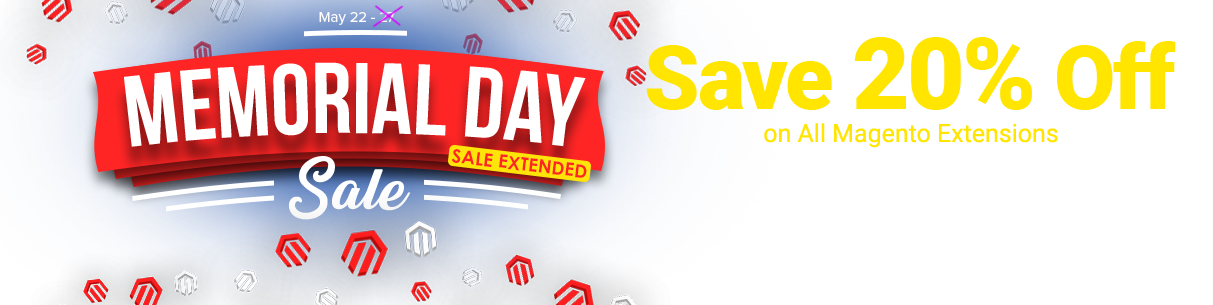 Memorial Day Sale! Save 20% on ALL Magento Extensions!
