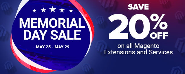 Memorial Day Sale - Save 20% on Magento Extensions and Services